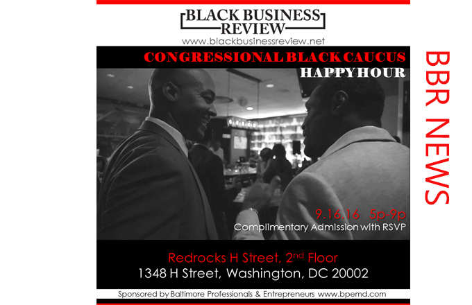 Black Business Review Congressional Black Caucus Happy Hour